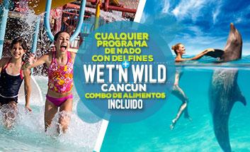 Nadar con delfines más Wet'n Wild Cancun parque acuatico gratis con combo de alimentos.