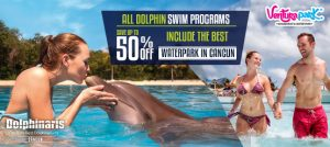 All Dolphin Swim Programs include Wet'n Wild in Ventura Park the best WaterPark in Cancun