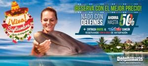 Promoción nado con delfines con descuento más Wet'n Wild Cancún gratis en septiembre.